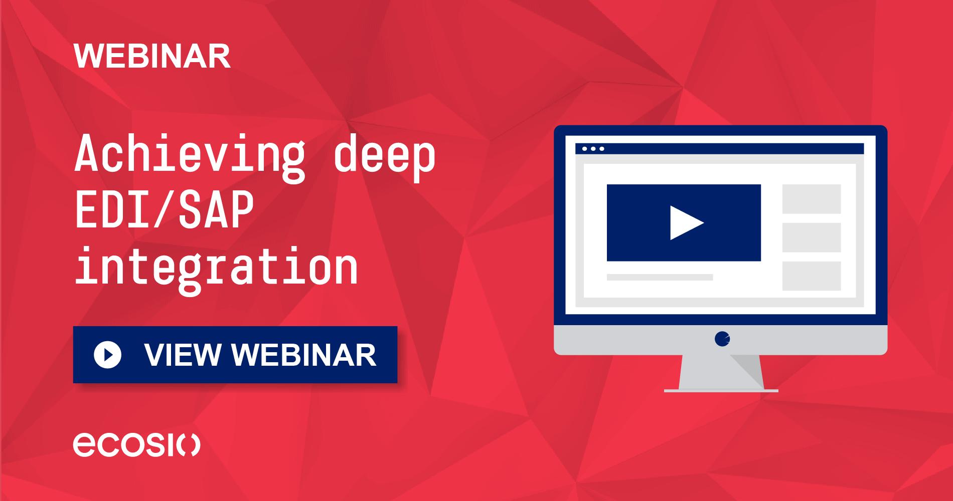 Webinar - Achieving Deep ERP SAP Integration