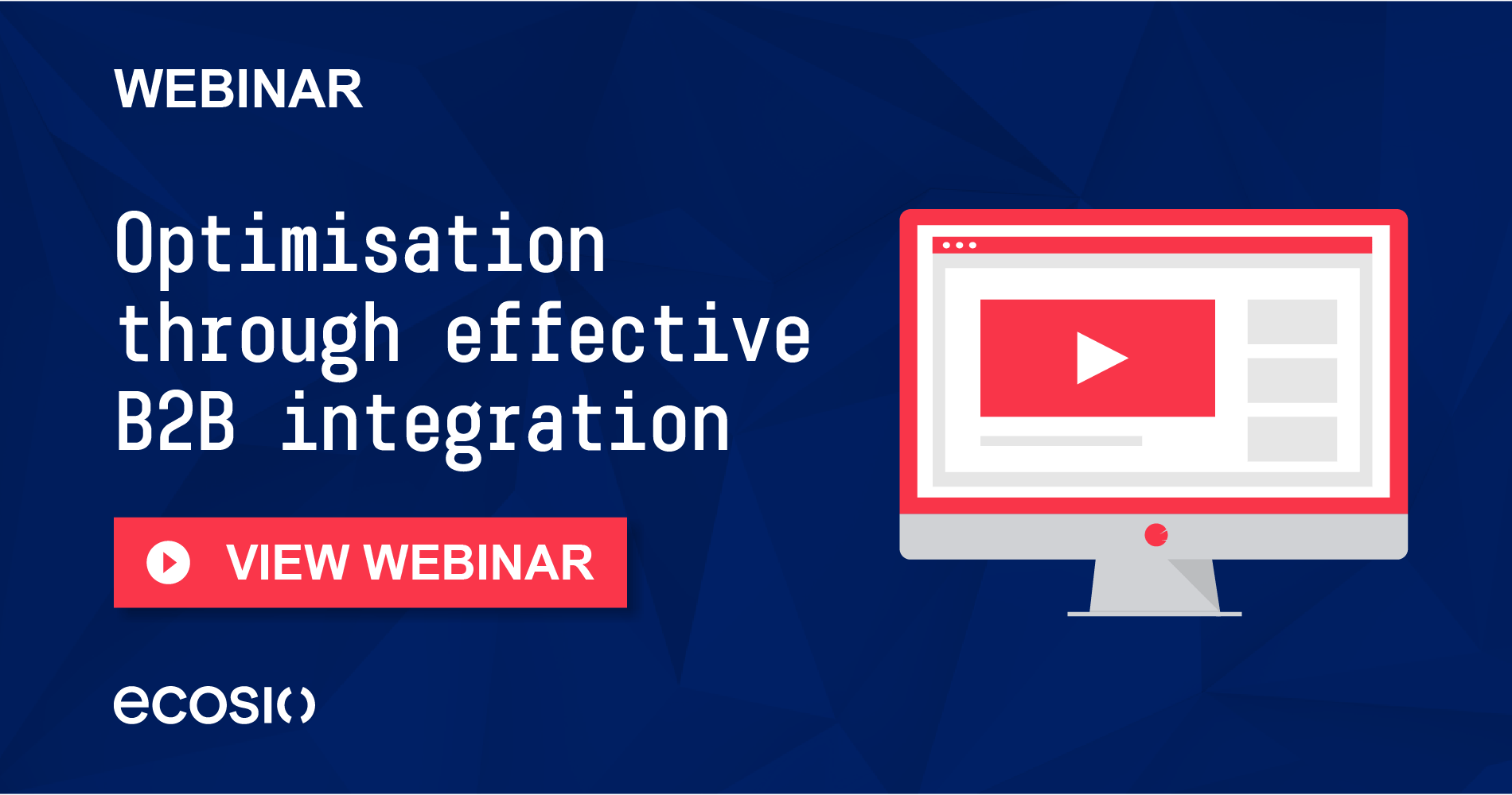 Webinar - How to optimise your supply chain through effective b2b integration