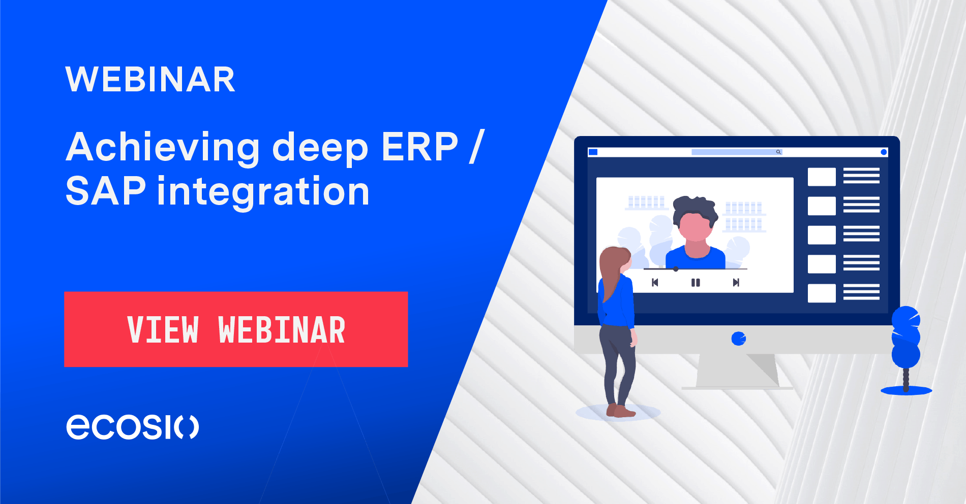 Webinar - Achieving Deep ERP SAP Integration