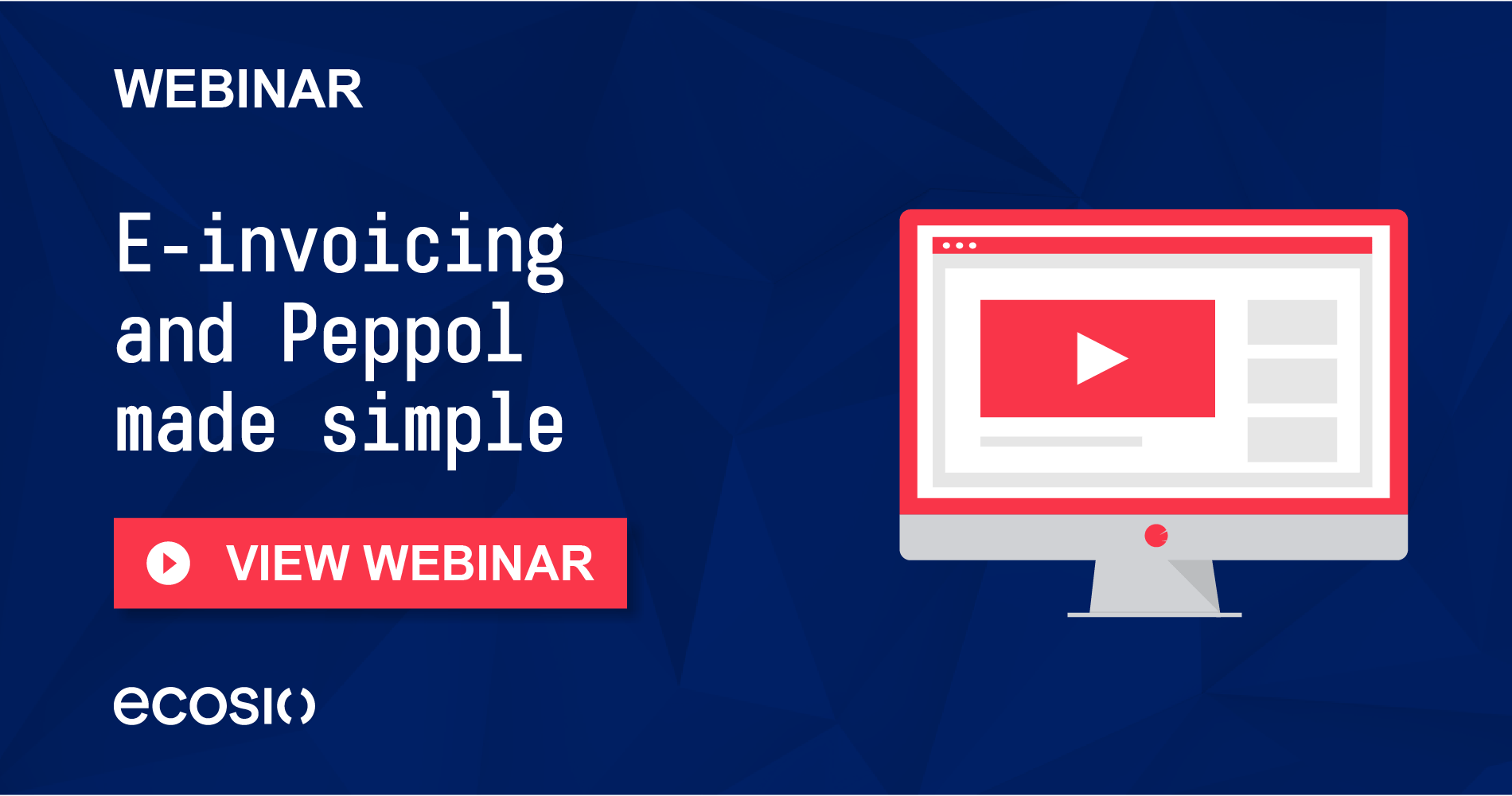 Webinar - e-Invoicing and Peppol Made Simple